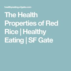 The Health Properties of Red Rice | Healthy Eating | SF Gate