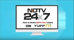 NDTV 24x7 LIVE   NDTV 24x7 is a Indian TV English channel which you can watch live NDTV 24x7 at Yupptv India. Yupptv india provides other Indian tv channels live in High Definition.
