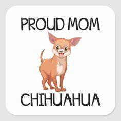 Chihuahua Mom Puppy Dog Puppies Cartoon Chiwawa Square Sticker   chihuahua diy, pomeranian chihuahua, brown chihuahua #chihuahuah #chihuahuapets #chihuahuapeanut Chihuahua Quotes, Chihuahua Love, Teacup Chihuahua, Beverly Hills Chihuahua, Chiwawa, Proud Mom, Chihuahuas, Yorkies, Animal Quotes
