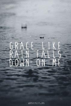 gif fav lyrics rain worship praise grace like rain falls down on me God Is Amazing, Amazing Grace, Walk By Faith, Faith Hope Love, Rain Fall Down, Rain Wallpapers, I Love Rain, Walking In The Rain, Gods Creation