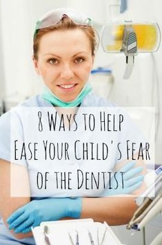 8 Ways to Help Ease Your Child's Fear of the #Dentist #dentalfear #childrensoralhealth