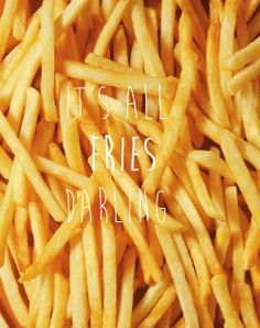 #fries #quotes #its_all_fries_darling  #funny #humor