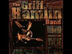 The Griff Hamlin Band - Where Would I Begin - YouTube