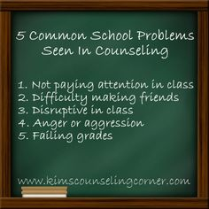 School Problems seen in counseling| Kimscounselingcorner.com