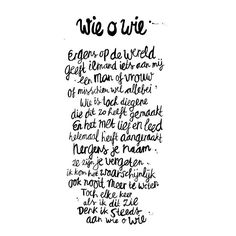 Wie O Wie. Sukha Amsterdam Wise Quotes, Quotes To Live By, Word Poster, Dutch Quotes, Word Design, Printable Quotes, Quote Posters, Love Words, Happy Thoughts