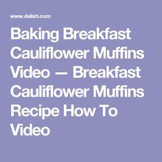 Baking Breakfast Cauliflower Muffins Video — Breakfast Cauliflower Muffins Recipe How To Video