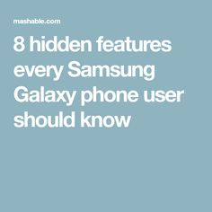 8 hidden features every #samsung Galaxy phone user should know