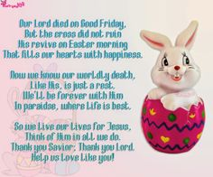 Here on this site happy easter sunday 2019 quotes and sayings to wish a happy easter day to you, your family and relatives. Here we go with short happy Easter Songs For Kids, Easter Verses, Easter Poems, Easter Prayers, Easter Quotes, Easter Card Sayings, Easter Wishes Messages, Sunday Bible Verse, Bible Verses