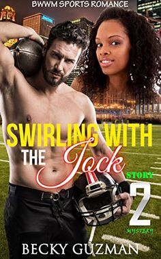 Sports Romance: Swirling with the Jock Story 2 Mystery (Interracial Alpha Male Nerd Bad Boy BWWM Football Romance) (Contemporary New Adult Campus African ... Sports Short Stories) (English Edition)
