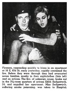 """Daily News Oct 1966 """"Seven Families Saved From East Side Blaze: Firemen, responding quickly to blaze in an apartment at 16 E. 63d St. early yesterday, rapidly contained the fire. Before they were through they had evacuated seven families, mostly in their nightclothes (foto left) and an actress. The fire, of unknown cause, broke out in the 3 1/2-room quarters of actress Edith Sedgewych, 24, and engulfed her apartment.""""... Edie Sedgwick #EdieSedgwick"""