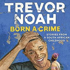 FREE Born a Crime By Trevor Noah Audiobook Download - http://freebiefresh.com/free-born-a-crime-by-trevor-noah-audiobook-download/