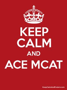 Keep Calm and ACE MCAT  Poster