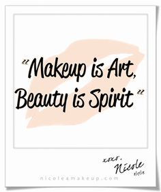 Makeup is Art, Beauty is Spirit. #quote I hate when people say makeup is a mask, when it is only an expression just like clothes are.