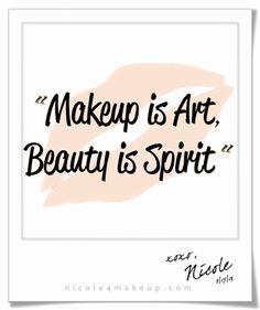 Makeup is Art, Beauty is Spirit. #quote