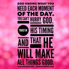 Things are going to work out for your good. Wait patiently on God's timing. #trust