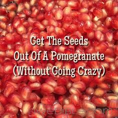 This works-just did it, and if you cut it in a bowl you get all the juices as well.   How to Get The Seeds Out of A Pomegranate Without Going Crazy