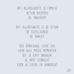 Gewoon JIP. |Gedichten | Kaarten | Posters | Stationery | & meer © sinds feb 2014 | Liefde | Quote | Zussendag | Cadeau idee | Zus | Voordragen | Familie | Cadeautip | Het allerleukste is familie - zus | © Een tekstje van JIP. gebruiken? Dat kan! Stuur een mailtje naar info@gewoonjip.nl