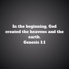 Genesis In the beginning, God created the heavens and the earth. Genesis 1, Heaven, Bible, Earth, God, Biblia, Dios, Sky, Heavens