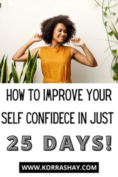 The Ultimate 25 Day Self Confidence Challenge - Korra-Shay Confidence Tattoo, Self Confidence Tips, Confident Women Quotes, Confident Woman, How To Better Yourself, Improve Yourself, Social Media Detox, Self Improvement Tips, Best Self