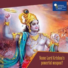 It is the most powerful weapon of #LordKrishna. It has the power of thousands of Sun's. Name it________.