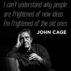 John Cage... #quote