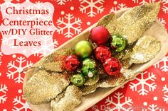DIY Glitter Leaves {Easy Christmas Craft}