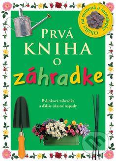 Martinus.sk > Knihy: Prvá kniha o záhradke (Angela Wilkes)