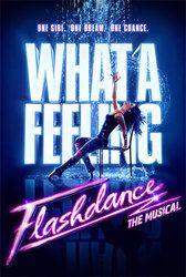 FLASHDANCE THE MUSICAL, JAN. 8 -13, 2013