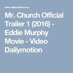 Mr. Church Official Trailer 1 (2016) - Eddie Murphy Movie - Video Dailymotion