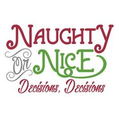 Naughty or nice phrase - Dark Shirt - Ideas of Dark Shirt - Silhouette Design Store: naughty or nice phrase Christmas Vinyl, Christmas Shirts, Christmas Projects, Christmas Ideas, Funny Christmas Sayings, Short Christmas Quotes, Christmas Clothes, Christmas Pictures, Christmas Stuff