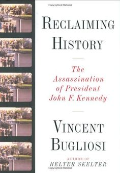 Reclaiming #History: The Assassination of President John F. Kennedy/Vincent Bugliosi