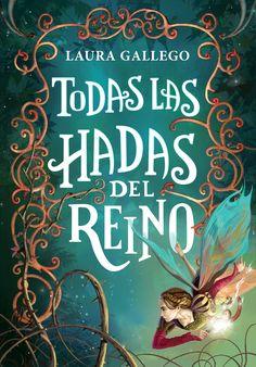 """Devora Libros Espacial: Sinopsis de """"Todas las hadas del reino"""" por Laura Gallego"""