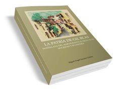 La patria de Gil Blas. Santillana del Mar durante el siglo XVIII. Sociedad y economía. Miguel Ángel Sánchez Gómez.