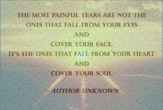 The most painful tears...**