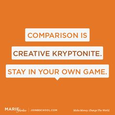Comparision is creative kryptonite. Stay in your own game - Marie Forleo Words Of Wisdom Quotes, Wise Words, Life Quotes, Qoutes, Word Of Advice, Good Advice, Lance Wallnau, Some Good Quotes, Marie Forleo