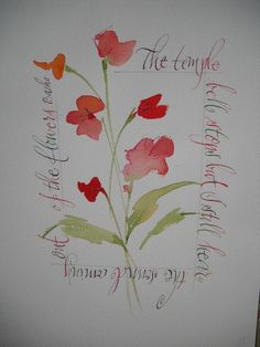 The temple bell stops but I still hear the sound coming out of the flowers. -Basho calligraphy quote by Lisa Engelbrecht