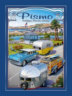 Pismo Vintage Trailer Ralley, California - May - love this beach community . j michael Vintage Travel Trailers, Vintage Travel Posters, Vintage Campers, Pismo Beach, Cool Posters, California Travel, Travel Usa, Illustration, Cool Pictures