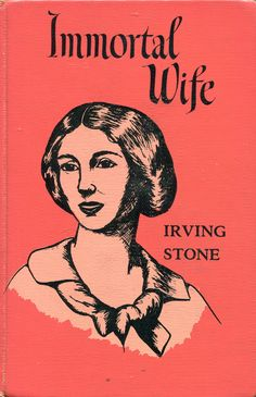 Immortal Wife - Irving Stone, 1945