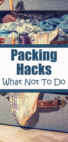 Packing Hacks: What Not To Do