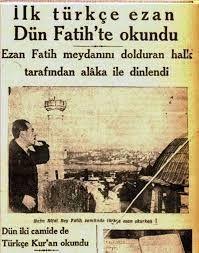 16 Haziran 1950, Türkçe ezanın kaldırılıp, Arapça okunmasına dair 5665 sayılı kanunun kabul edildiği gündür.. Dönemin başbakanı Ad...