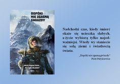 Pamiętacie tę książkę? Jeszcze nie czytaliście? Zapraszam zatem do zapoznania się z recenzją: http://dune-fairytales.blogspot.com/2015/06/dopoki-nie-zgasna-gwiazdy-piotr.html