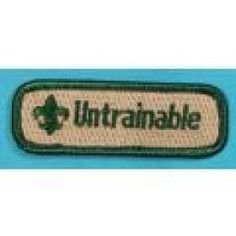 UNTRAINABLE: one of several spoof badges available at the otherwise serious boyscoutstore.com