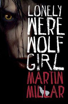 Lonely Werewolf Girl, Martin Millar