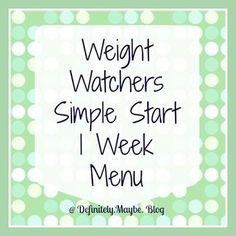 Weight Watchers Simple Start Week 1 Menu Plan.