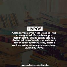 Livros são livros. ♥ ♥ ♥