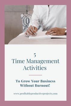 5 Time Management Activities to Grow Your Business without Burnout Time Management Activities, Time Management Tips, Business Management, Business Planning, Business Tips, Online Business, Creative Business, Social Media Marketing, Digital Marketing