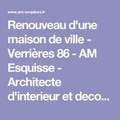 Renouveau d'une maison de ville - Verrières 86 - AM Esquisse - Architecte d'interieur et decoratrice sur Poitiers (Vienne 86)
