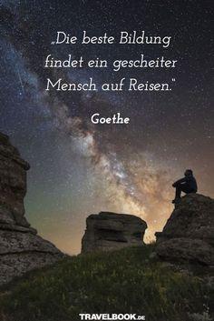 :-) http://www.travelbook.de/service/travel-sprueche-beruehmte-saetze-und-zitate-zum-reisen-599500.html