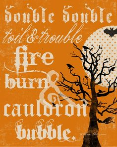 Double Double Toil & Trouble Fire Burn & Cauldron Bubble. (Words by Shakespeare / Art by Marnie Flores)