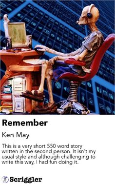 Remember by Ken May https://scriggler.com/detailPost/story/31081